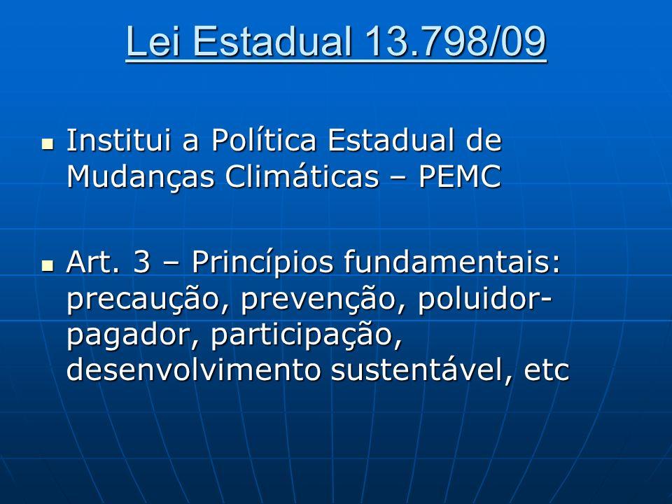 Lei Estadual 13.798/09 Institui a Política Estadual de Mudanças Climáticas – PEMC.
