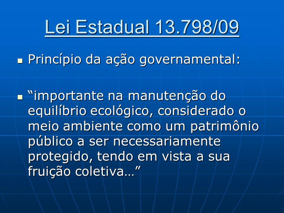 Lei Estadual 13.798/09 Princípio da ação governamental: