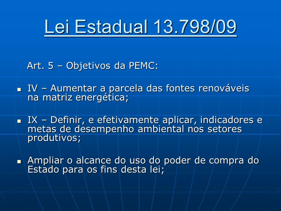 Lei Estadual 13.798/09 Art. 5 – Objetivos da PEMC: