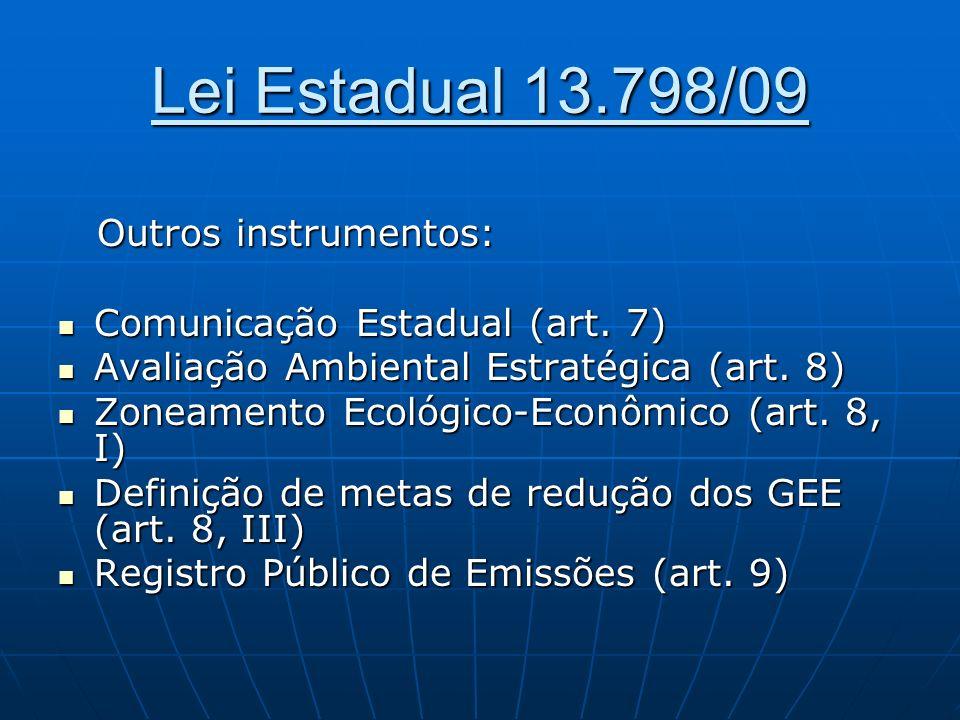 Lei Estadual 13.798/09 Outros instrumentos: