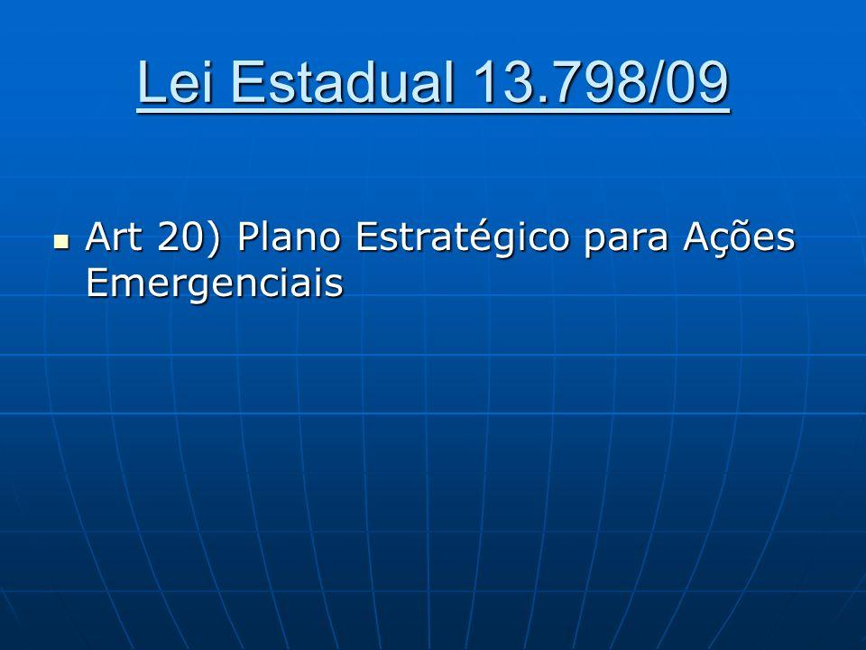 Lei Estadual 13.798/09 Art 20) Plano Estratégico para Ações Emergenciais