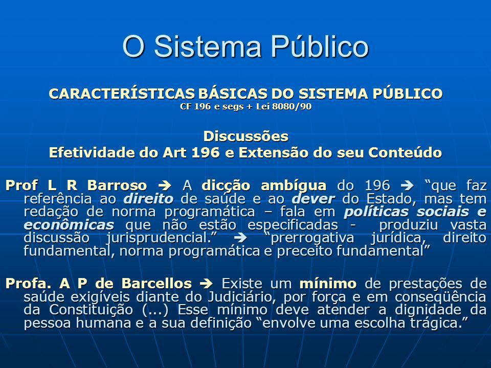 O Sistema Público CARACTERÍSTICAS BÁSICAS DO SISTEMA PÚBLICO