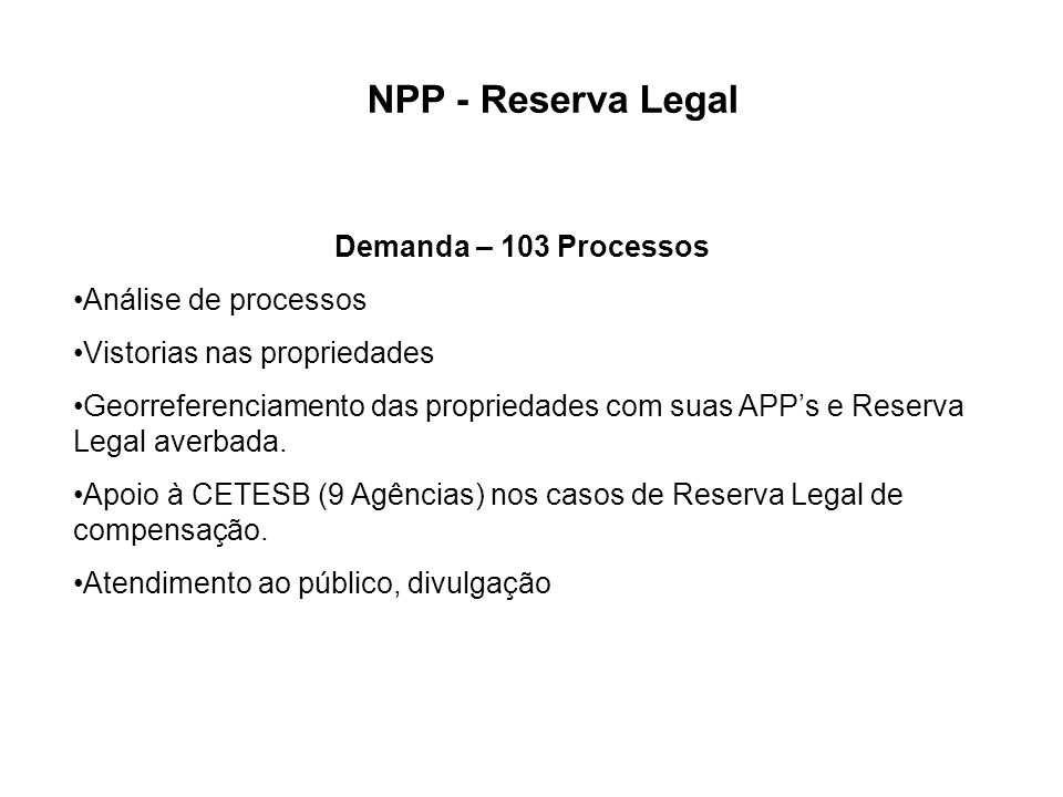 NPP - Reserva Legal Demanda – 103 Processos Análise de processos