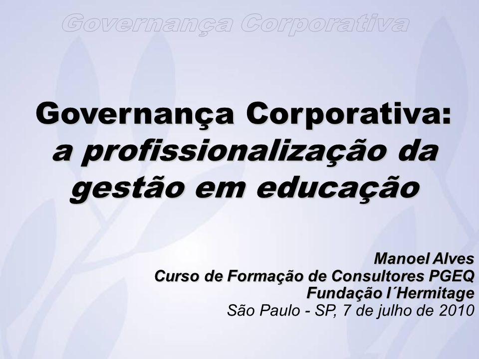 Governança Corporativa: a profissionalização da gestão em educação