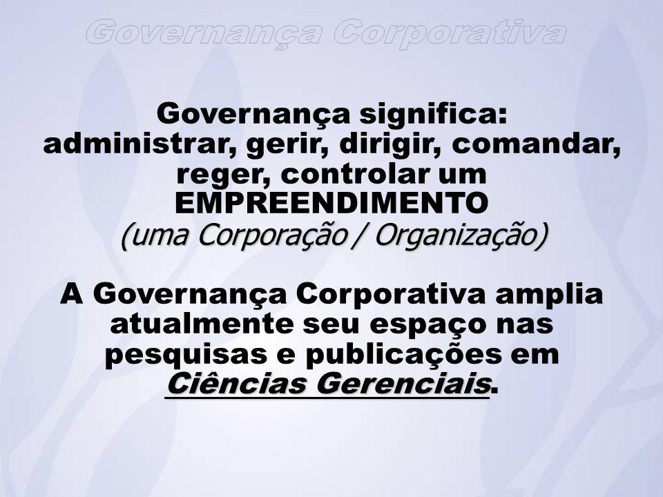 Governança significa: