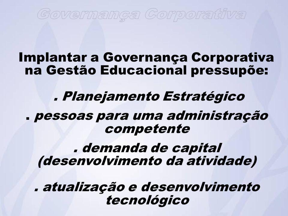 Implantar a Governança Corporativa na Gestão Educacional pressupõe: