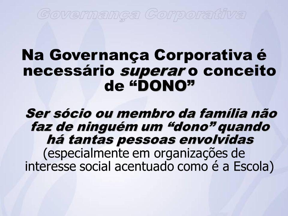 Na Governança Corporativa é necessário superar o conceito de DONO