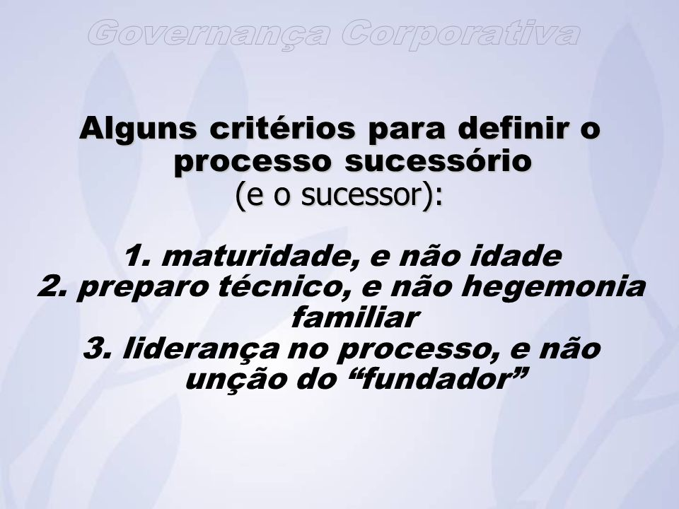 Alguns critérios para definir o processo sucessório (e o sucessor):