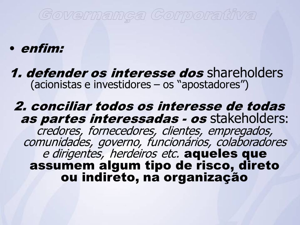 defender os interesse dos shareholders