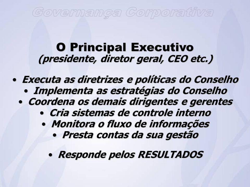 O Principal Executivo (presidente, diretor geral, CEO etc.)