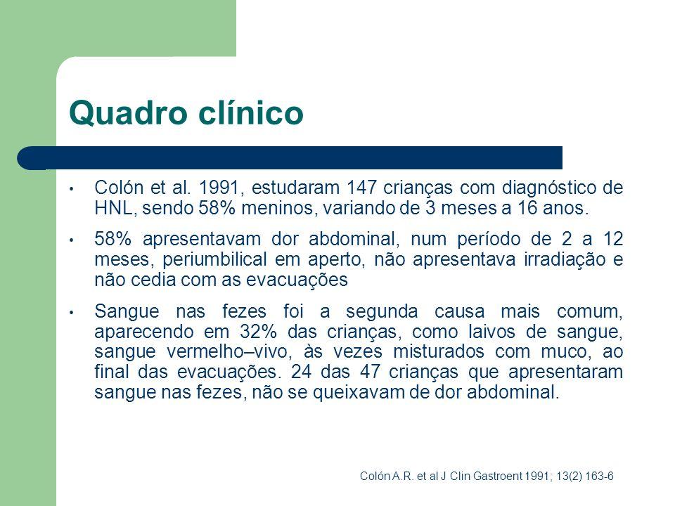 Quadro clínico Colón et al. 1991, estudaram 147 crianças com diagnóstico de HNL, sendo 58% meninos, variando de 3 meses a 16 anos.