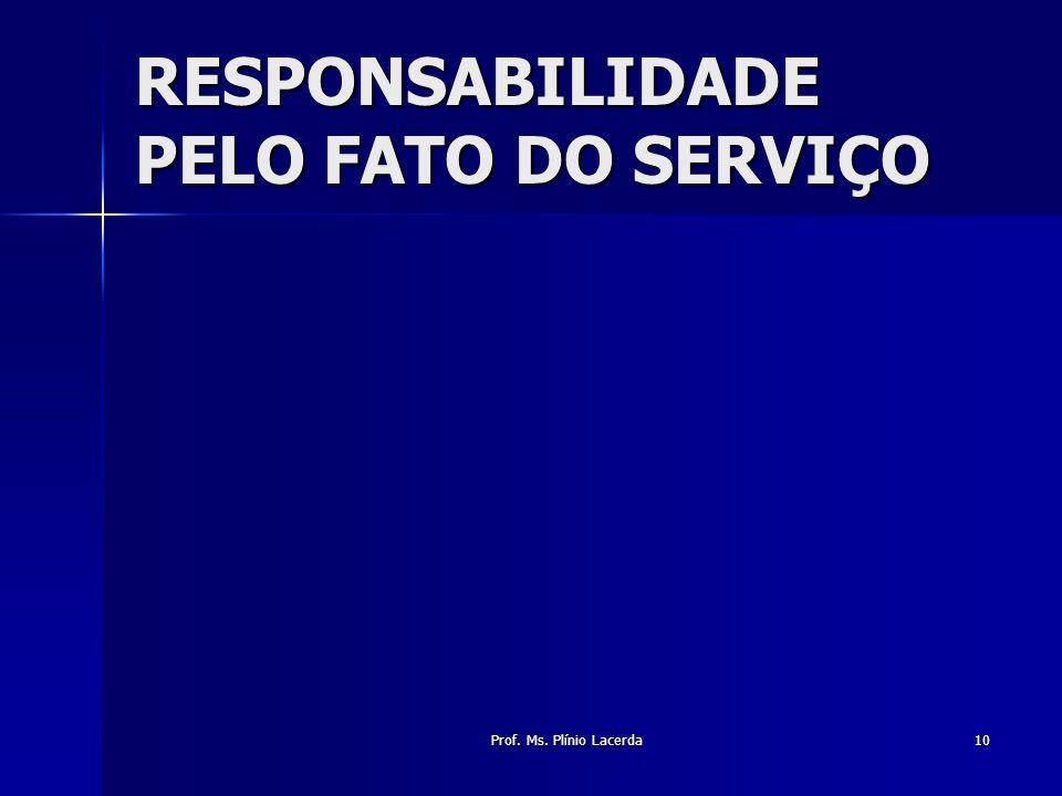 RESPONSABILIDADE PELO FATO DO SERVIÇO