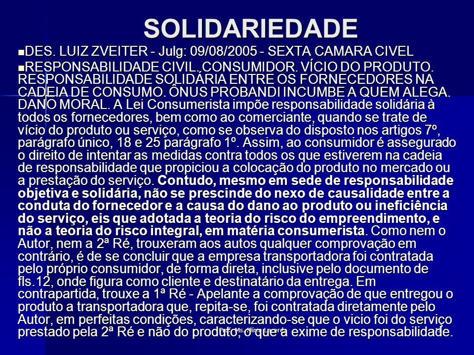 SOLIDARIEDADE DES. LUIZ ZVEITER - Julg: 09/08/2005 - SEXTA CAMARA CIVEL.