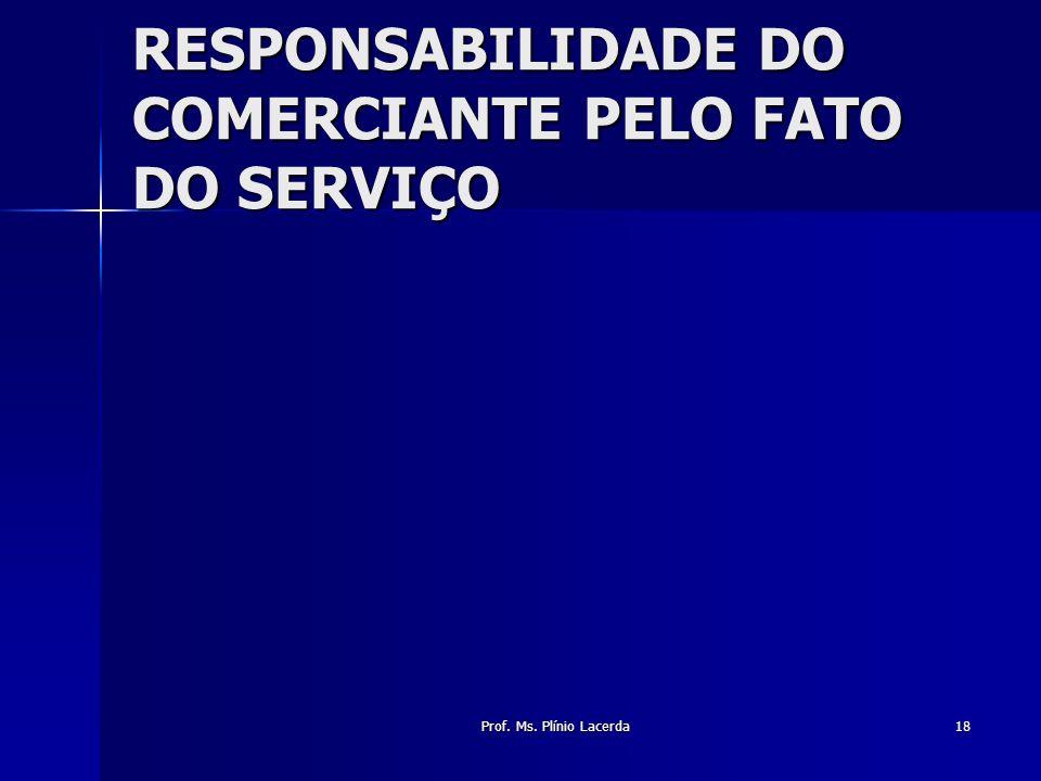 RESPONSABILIDADE DO COMERCIANTE PELO FATO DO SERVIÇO