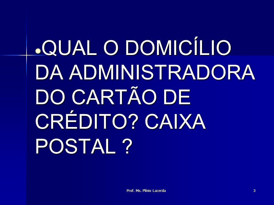 QUAL O DOMICÍLIO DA ADMINISTRADORA DO CARTÃO DE CRÉDITO CAIXA POSTAL