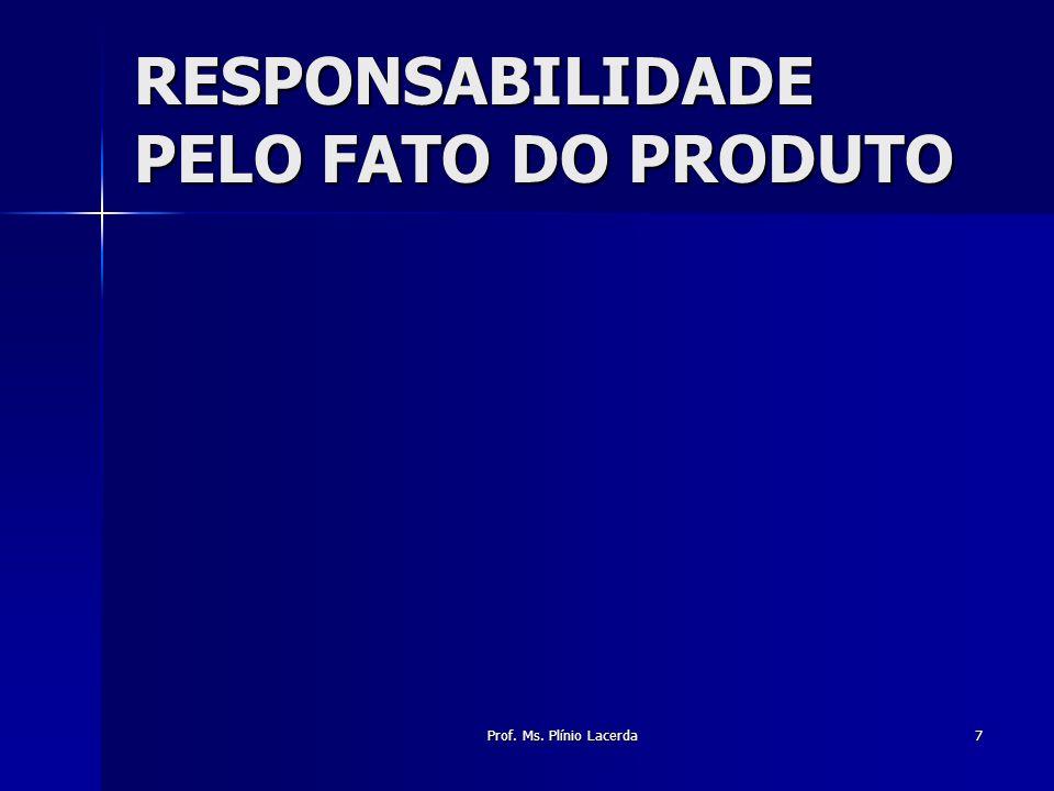 RESPONSABILIDADE PELO FATO DO PRODUTO
