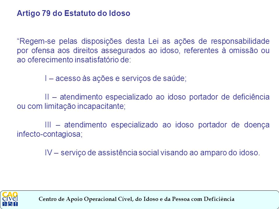 Artigo 79 do Estatuto do Idoso