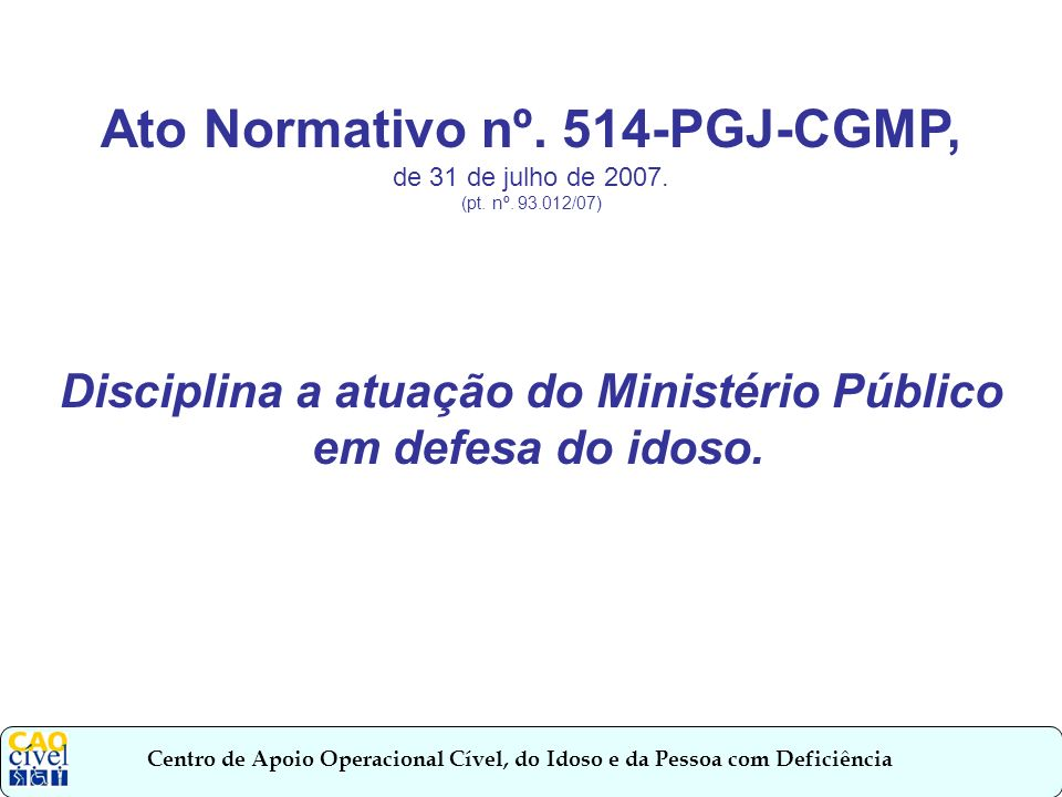 Disciplina a atuação do Ministério Público