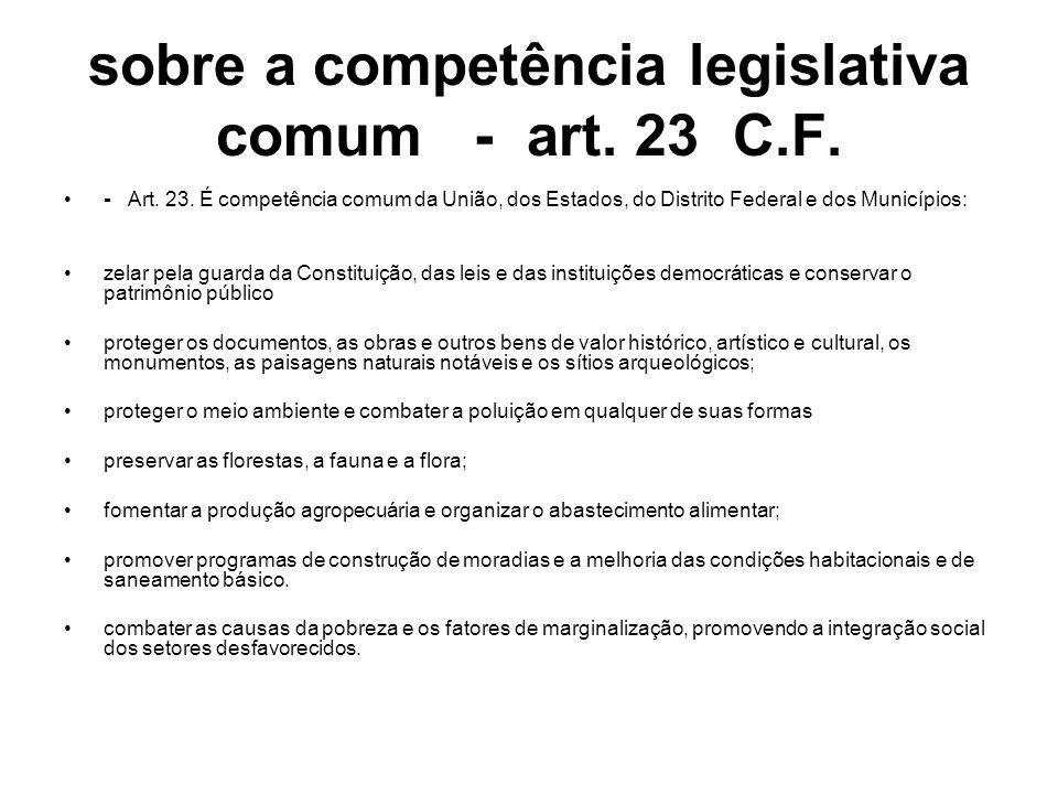 sobre a competência legislativa comum - art. 23 C.F.