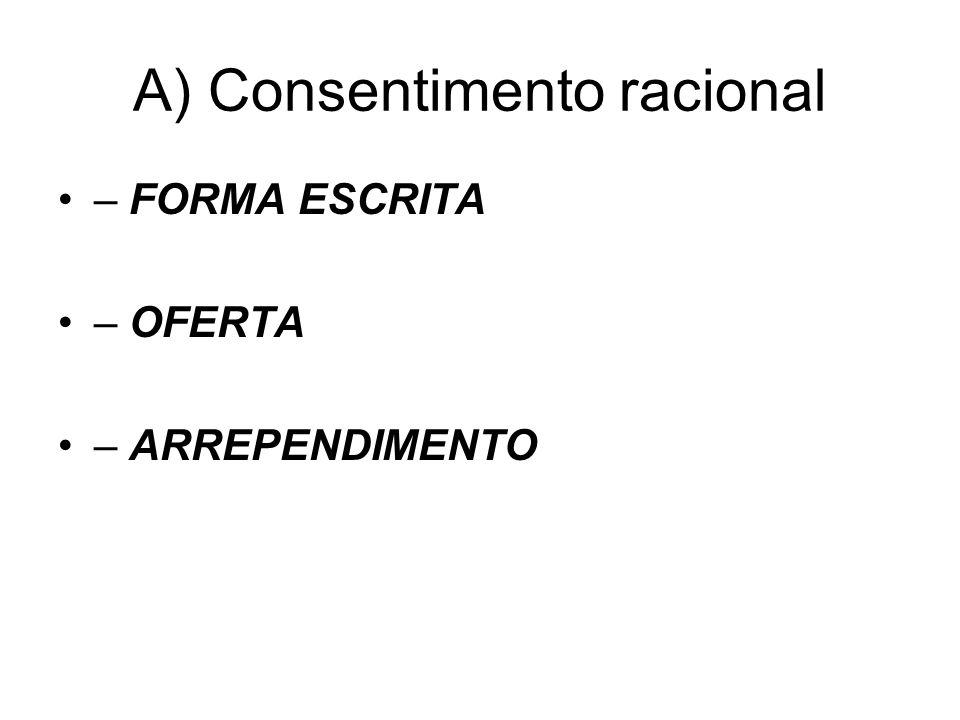 A) Consentimento racional