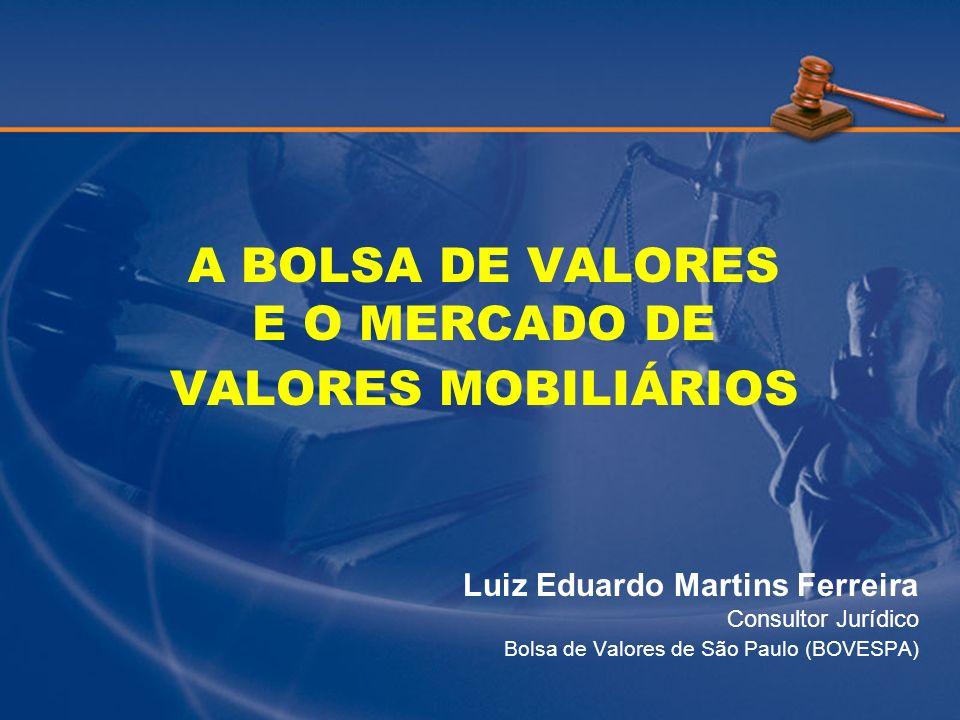 A BOLSA DE VALORES E O MERCADO DE VALORES MOBILIÁRIOS