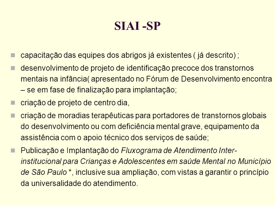 SIAI -SP capacitação das equipes dos abrigos já existentes ( já descrito) ;