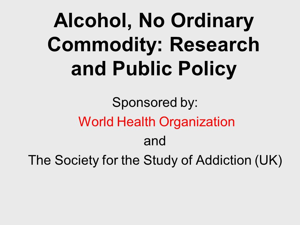 Alcohol, No Ordinary Commodity: Research and Public Policy