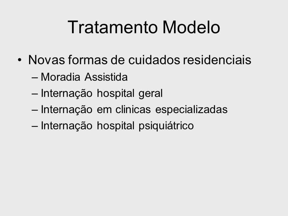 Tratamento Modelo Novas formas de cuidados residenciais