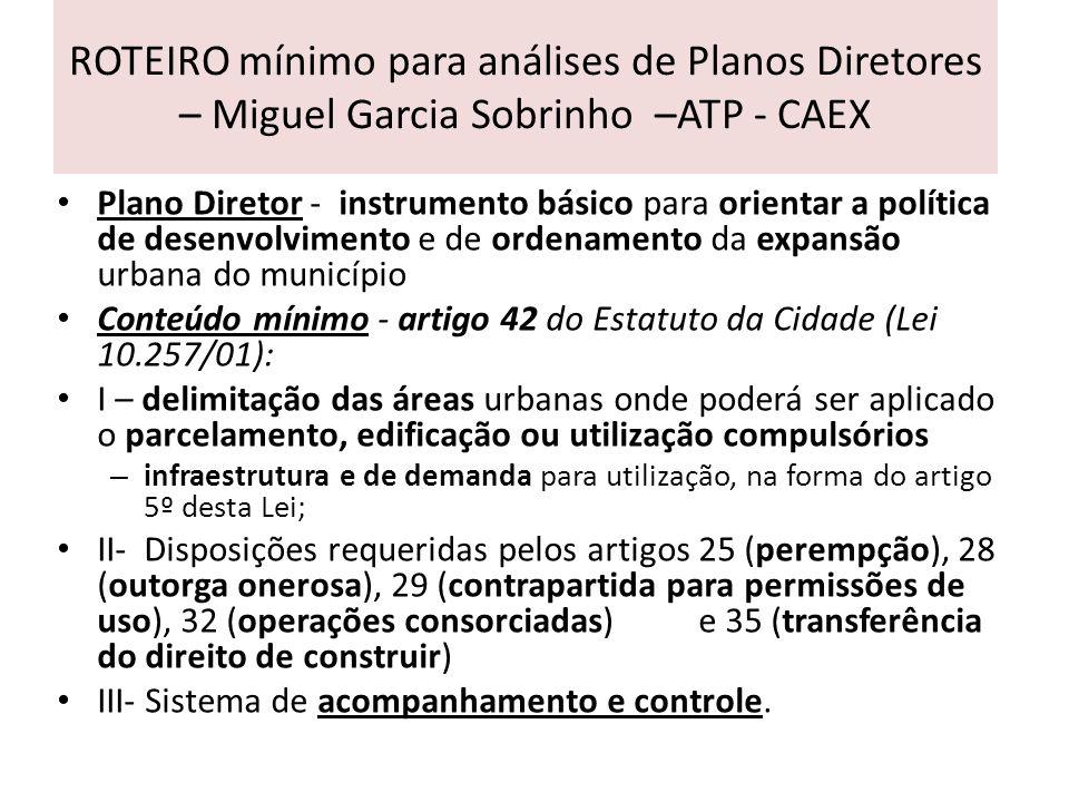 ROTEIRO mínimo para análises de Planos Diretores – Miguel Garcia Sobrinho –ATP - CAEX