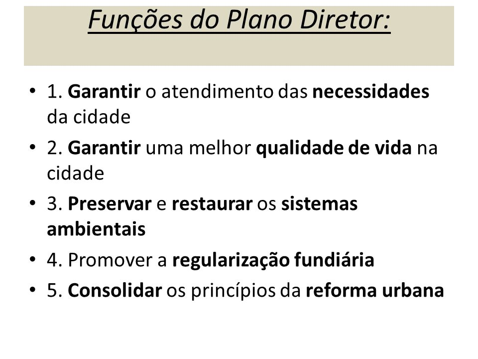 Funções do Plano Diretor: