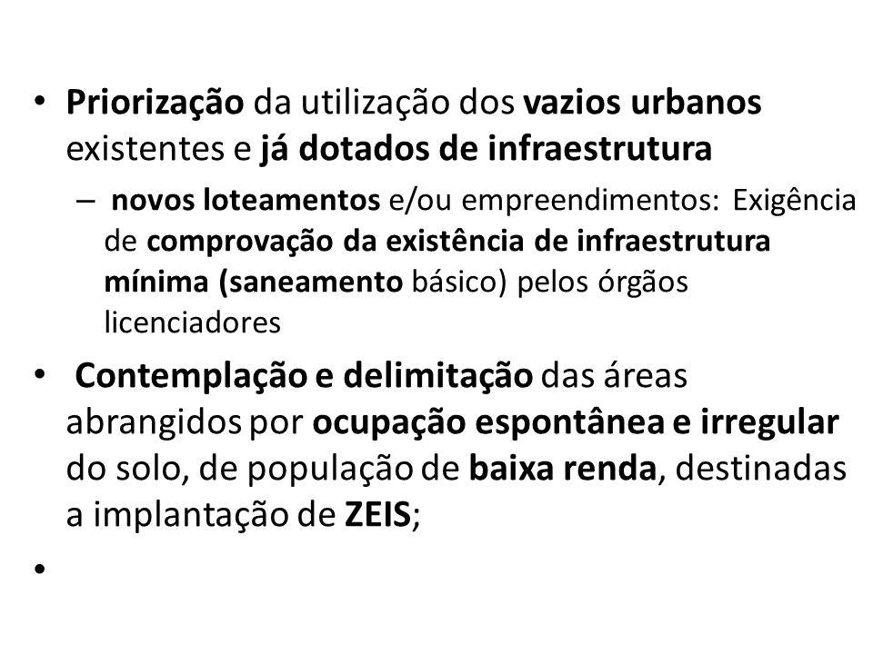 Priorização da utilização dos vazios urbanos existentes e já dotados de infraestrutura