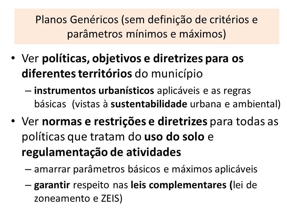 Planos Genéricos (sem definição de critérios e parâmetros mínimos e máximos)