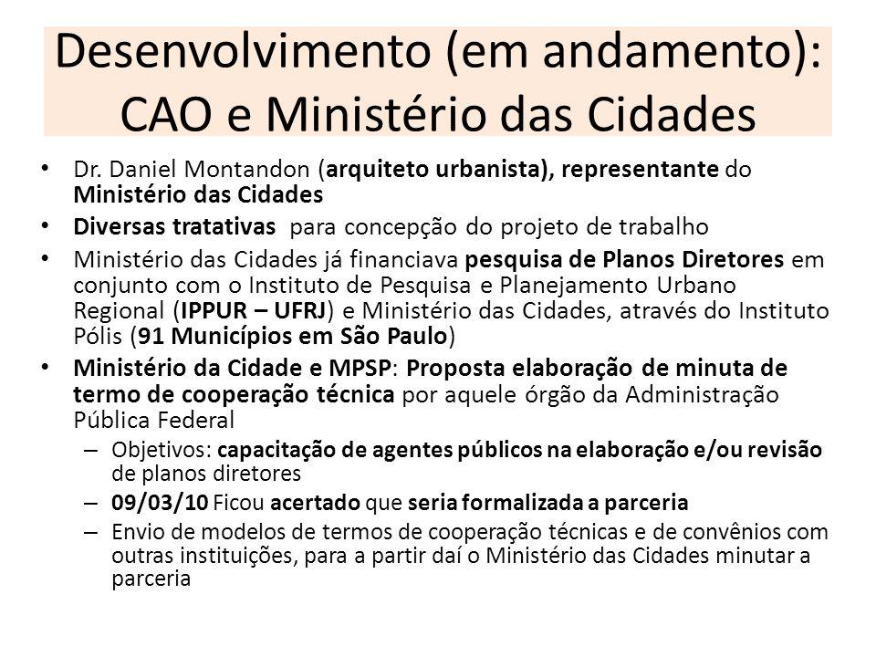 Desenvolvimento (em andamento): CAO e Ministério das Cidades