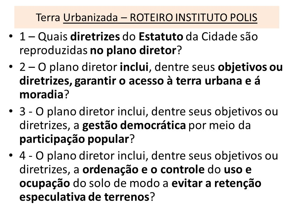 Terra Urbanizada – ROTEIRO INSTITUTO POLIS