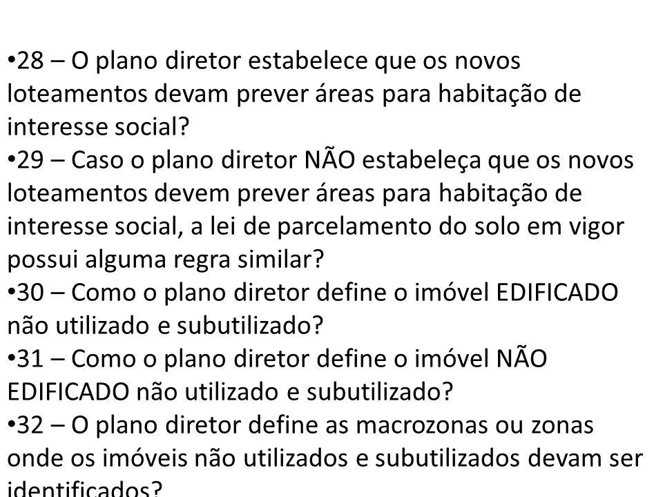 28 – O plano diretor estabelece que os novos loteamentos devam prever áreas para habitação de interesse social