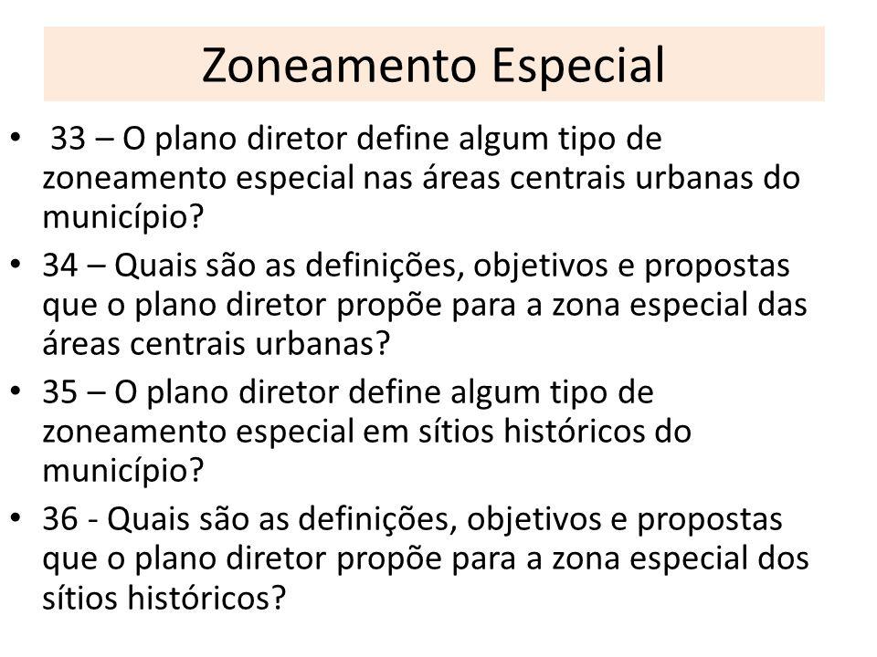 Zoneamento Especial 33 – O plano diretor define algum tipo de zoneamento especial nas áreas centrais urbanas do município