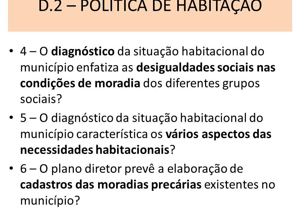D.2 – POLÍTICA DE HABITAÇÃO