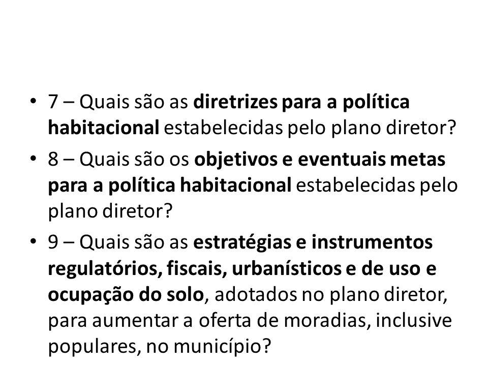 7 – Quais são as diretrizes para a política habitacional estabelecidas pelo plano diretor