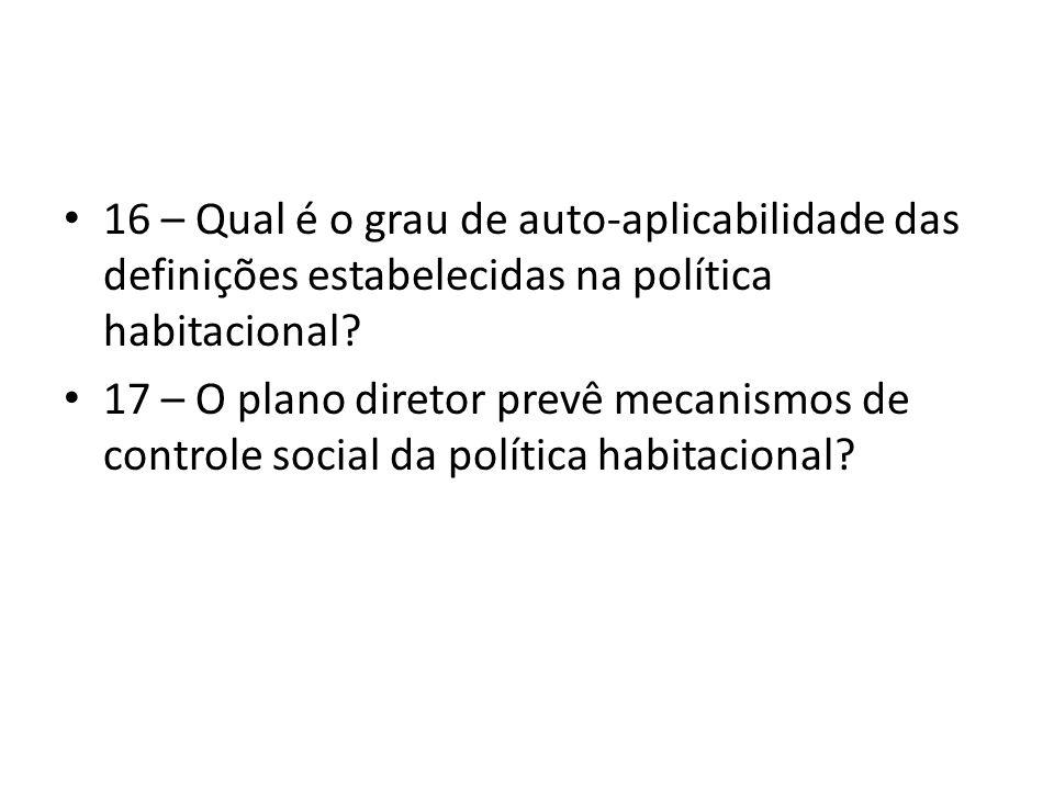16 – Qual é o grau de auto-aplicabilidade das definições estabelecidas na política habitacional