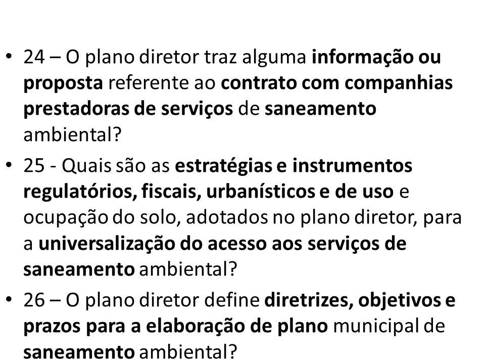24 – O plano diretor traz alguma informação ou proposta referente ao contrato com companhias prestadoras de serviços de saneamento ambiental