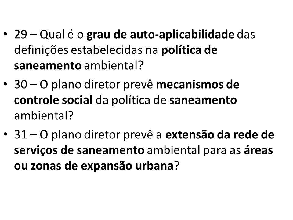 29 – Qual é o grau de auto-aplicabilidade das definições estabelecidas na política de saneamento ambiental
