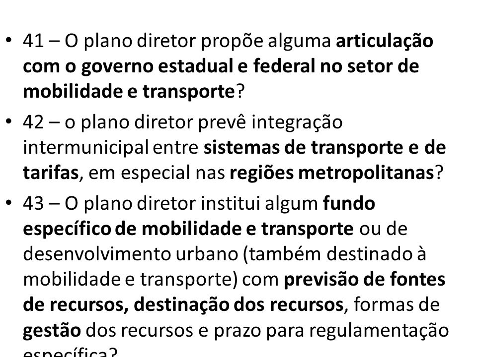41 – O plano diretor propõe alguma articulação com o governo estadual e federal no setor de mobilidade e transporte