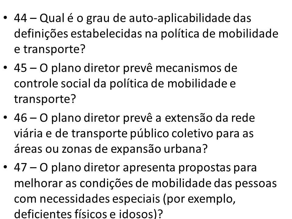 44 – Qual é o grau de auto-aplicabilidade das definições estabelecidas na política de mobilidade e transporte