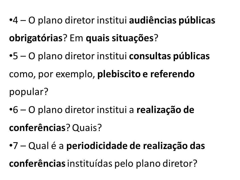 4 – O plano diretor institui audiências públicas obrigatórias