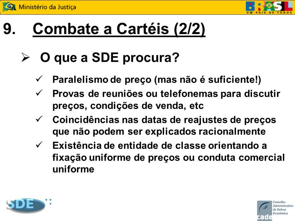 9. Combate a Cartéis (2/2) O que a SDE procura