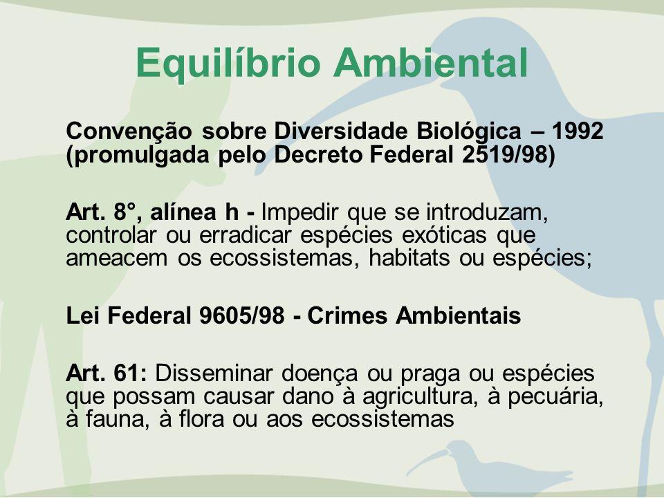 Equilíbrio Ambiental Convenção sobre Diversidade Biológica – 1992 (promulgada pelo Decreto Federal 2519/98)