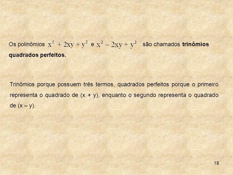 Os polinômios e são chamados trinômios