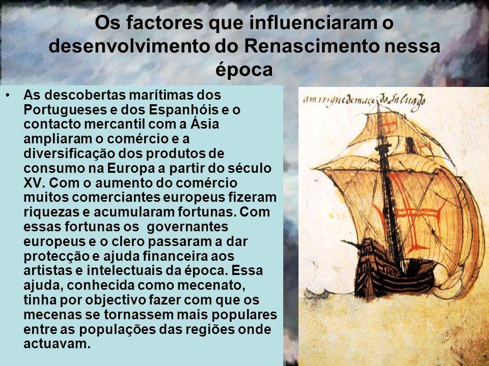 Os factores que influenciaram o desenvolvimento do Renascimento nessa época