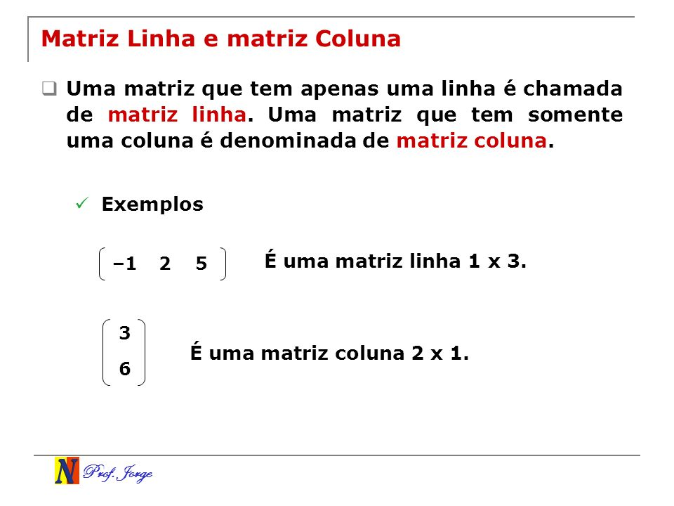 Matriz Linha e matriz Coluna