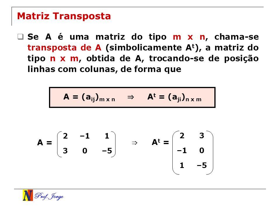 A = (aij)m x n ⇒ At = (aji)n x m